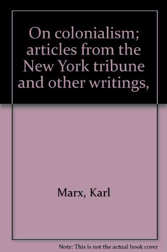 9780717802586: On colonialism; articles from the New York tribune and other writings,