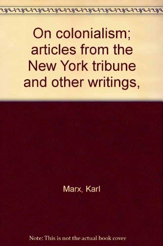 9780717802593: On colonialism; articles from the New York tribune and other writings,