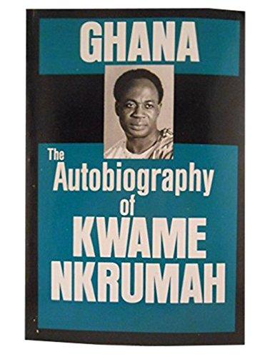 9780717802937: Ghana: The Autobiography of Kwame Nkrumah