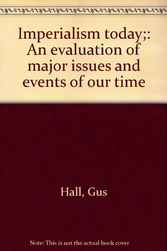 9780717803040: Imperialism today;: An evaluation of major issues and events of our time