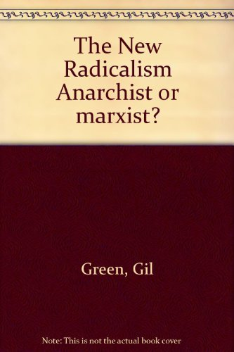 9780717803217: The new radicalism: anarchist or Marxist?