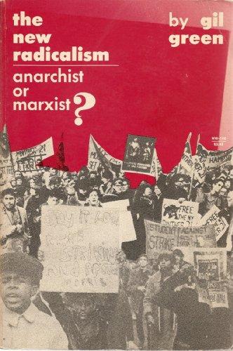9780717803224: New Radicalism: Anarchist or Marxist? (New World Paperbacks)