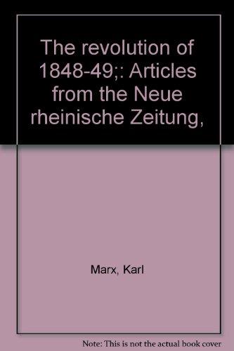 9780717803408: The Revolution of 1848-49;: Articles from the Neue rheinische Zeitung,