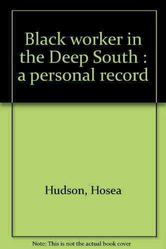 9780717803736: Black Worker in the Deep South: A Personal Record