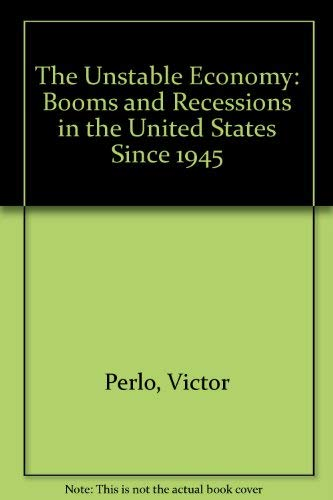 9780717803804: The Unstable Economy: Booms and Recessions in the United States Since 1945