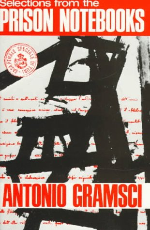 Selections from the Prison Notebooks of Antonio: Professor Antonio Gramsci,