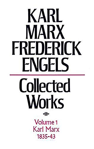 9780717804078: Karl Marx, 1835-43: The Early Writings of Marx Including His Doctoral Dissertation, Articles from the Rheinische Zeitung; Poetry (Collected Works of Karl Marx and Friedrich Engels, Volume 1)