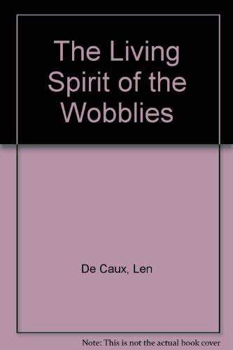 9780717804313: The Living Spirit of the Wobblies