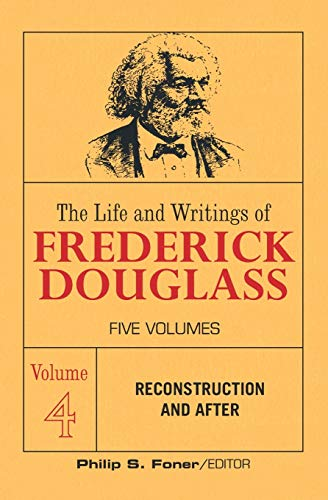 9780717804405: The Life and Writings of Frederick Douglass Volume 4 Reconstruction and After