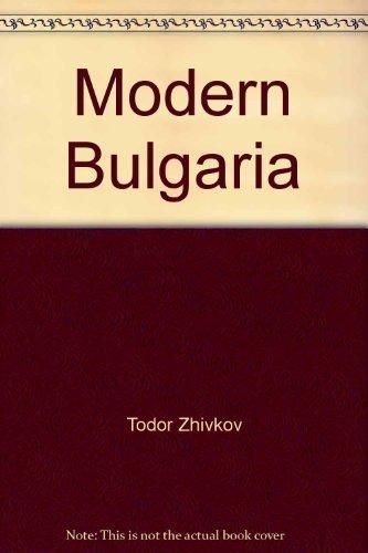 Modern Bulgaria: Problems and Tasks in Building: Zhivkov, Todor