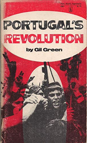 Portugal's revolution (New World paperbacks): Green, Gil