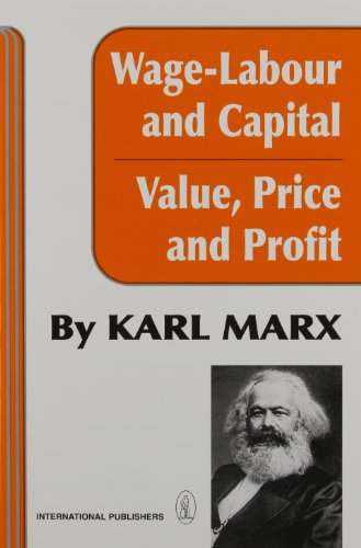 Wage-Labour and Capital and Value, Price, and: Marx, Karl