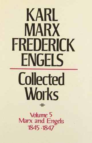 9780717805051: Collected Works of Karl Marx and Friedrich Engels, 1845-47, Vol. 5: Theses on Feuerbach, The German Ideology and Related Manuscripts