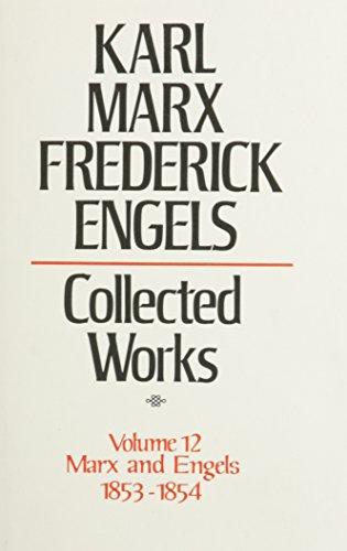 Karl Marx, Frederick Engels Collected Works, Volume 12 - Marx and Engels: 1853-54: Marx, Karl & ...