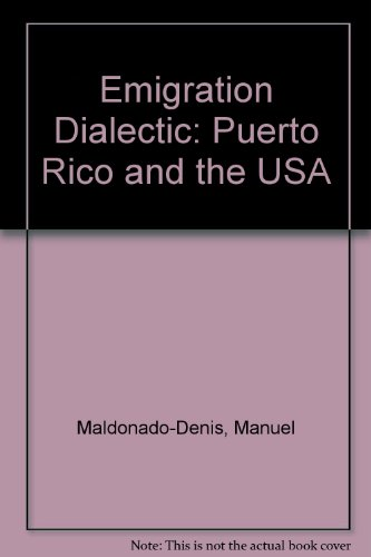 9780717805631: Emigration Dialectic: Puerto Rico and the USA