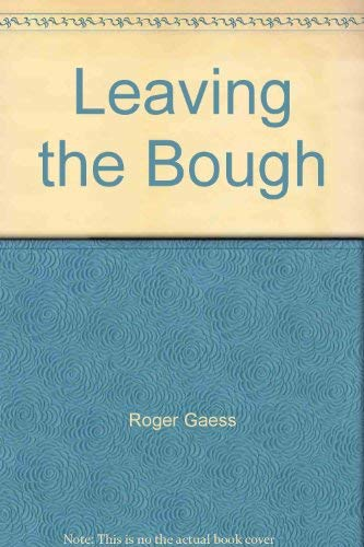 Leaving the Bough: 50 American Poets of the 80s: Roger Gaess