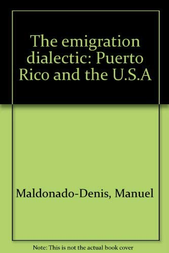 9780717805969: The Emigration Dialectic: Puerto Rico and the U.S.A