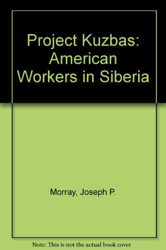 9780717806102: Project Kuzbas, American Workers in Siberia (1921-1926)
