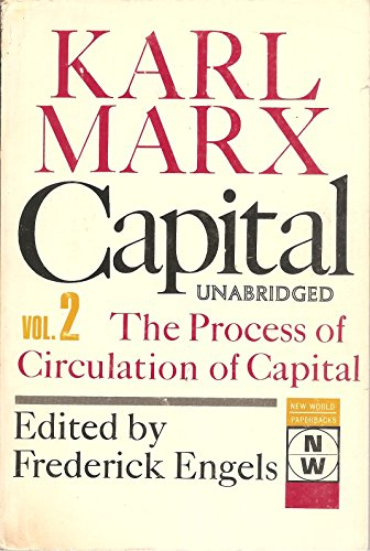 Capital: The Process of Circulation of Capital: Karl Marx, Friedrich