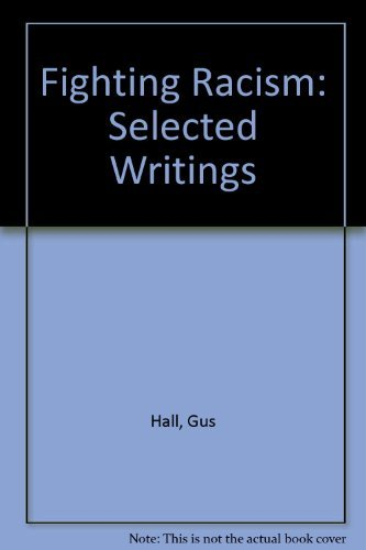 Fighting Racism: Selected Writings