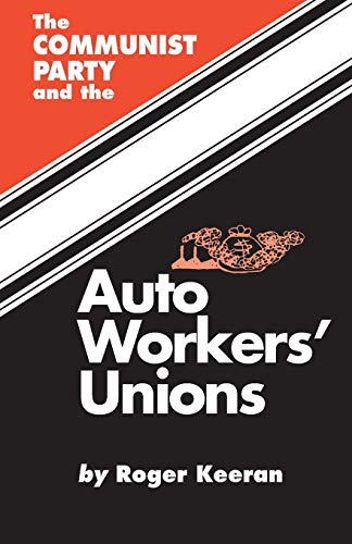 9780717806393: The Communist Party and the Auto Workers' Unions