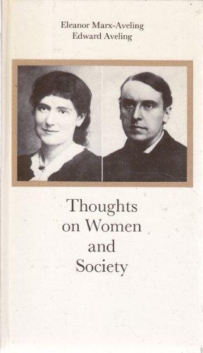 Thoughts on Women & Society (0717806480) by Aveling, Eleanor Marx; Aveling, Edward Bibbins