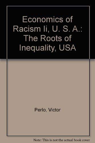 9780717806973: Economics of Racism Ii, U. S. A.: The Roots of Inequality, USA