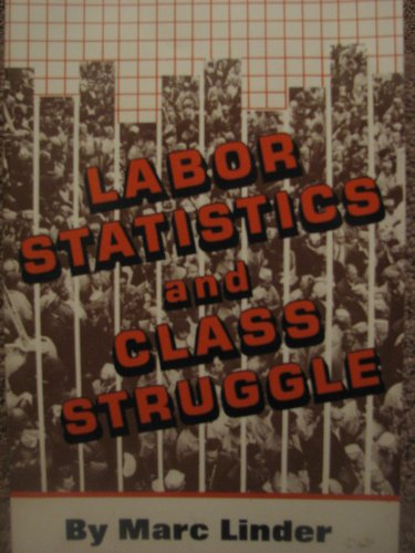 Labor Statistics and Class Struggle: Linder, Marc