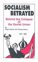 9780717807383: Socialism Betrayed: Behind the Collapse of the Soviet Union