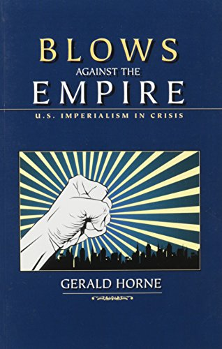 9780717807468: Blows Against the Empire: U.S. Imperialism in Crisis