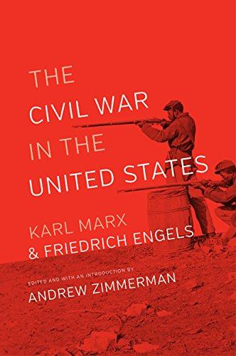 The Civil War in the United States: Karl Marx; Friedrich