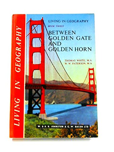 9780717915026: Between Golden Gate and Golden Horn (Living in Geography)