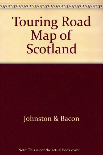 Touring Road Map of Scotland (J & B maps): Johnston & Bacon
