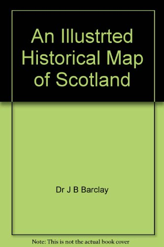 An Illustrated Historical Map of Scotland
