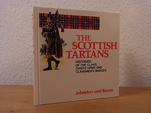 The Scottish Tartans Histories of the Clans (Johnston & Bacon clan histories)