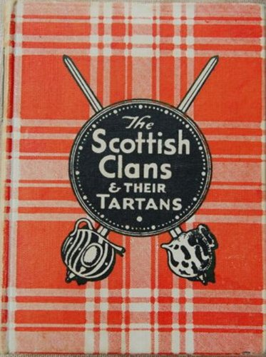 The Scottish Clans and Their Tartans: Anonymous