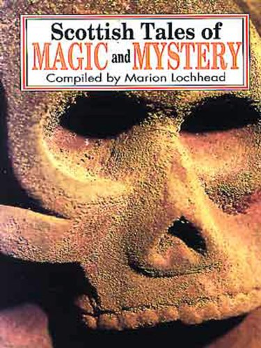 Scottish Tales of Magic and Mystery (0717946029) by Marion Lochhead