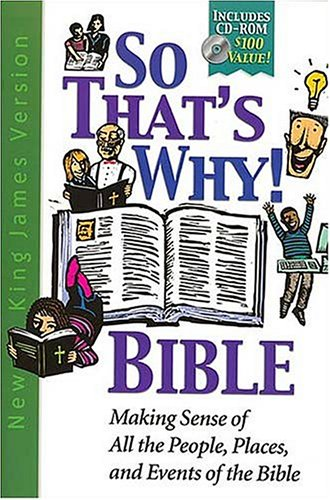 9780718000455: So That's Why! Bible: Making Sense of All the People, Places, and Events of the Bible