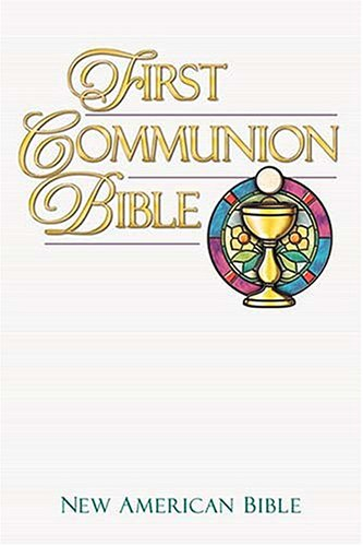 First Communion Bible Children Ages 7 To 8 Celebrating Their First Communion Will Treasure This ...
