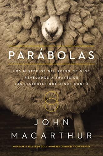 9780718001735: Parábolas: Los misterios del reino de Dios revelados a través de las historias que Jesús contó (Spanish Edition)