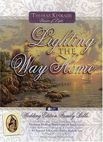 Lighting the Way Home: Wedding Edition Family Bible: Thomas Kinkade