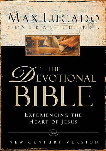 The Devotional Bible: Experiencing the Heart of Jesus New Century Version, Burgandy Bonded Leather (9780718002497) by Max Lucado