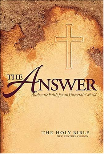 9780718003432: The Answer: Authentic Faith for an Uncertain World (The Holy Bible, New Century Version)