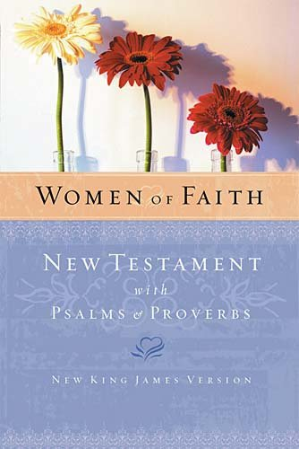 Women of Faith: New Testament With Psalms: Thomas Nelson Publishers