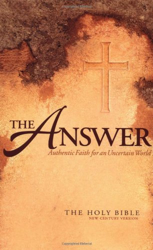 9780718003708: The Answer: Authentic Faith for an Uncertain World - The Holy Bible, New Century Version