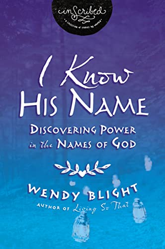 9780718004200: I Know His Name: Discovering Power in the Names of God (InScribed Collection)