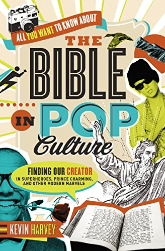 9780718005511: All You Want to Know about the Bible in Pop Culture: Finding Our Creator in Superheroes, Prince Charming, and Other Modern Marvels