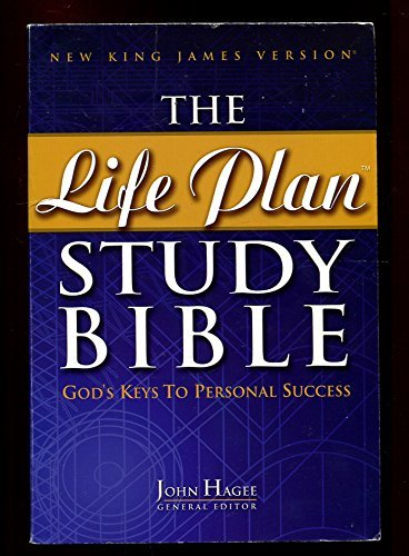 The Life Plan Study Bible: God's Keys to Personal Success: Hagee, John