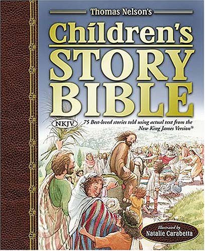 The NKJV Children's Story Bible: Thomas Nelson
