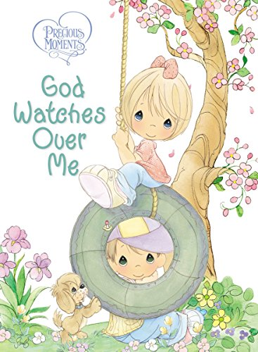 9780718011086: Precious Moments: God Watches Over Me: Prayers and Thoughts from Me to God